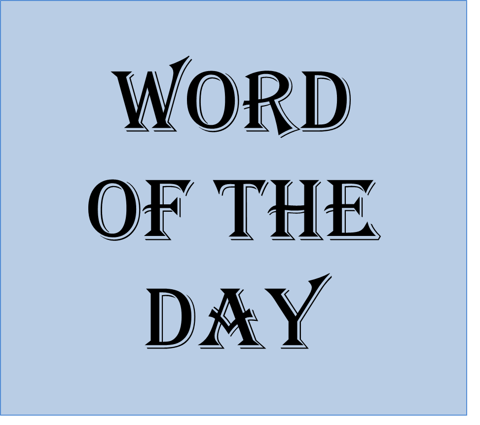 Your word of the day